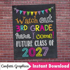 Watch Out 3rd Third Grade Here I Come Future Class of 2027 Graduation First day of School Last day Chalkboard 16x20 8x10 Instant Download