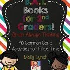 2nd Grade B.A.T. Book - 90 Common Core Activities for Free Time & Early Finishers!