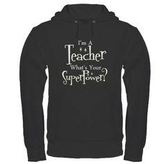 I'm a teacher...what's your super Power? Hoodie (dark)