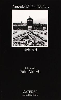 Sefarad / Antonio Muñoz Molina ; edición de Pablo Valdivia - Madrid : Cátedra, 2013