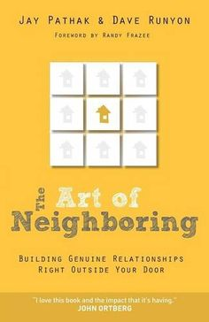The Art of Neighboring: Building Genuine Relationships Right Outside Your Door by Jay Pathak http://www.amazon.com/dp/080101459X/ref=cm_sw_r_pi_dp_eInqwb0E1YWGT