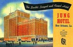 vintage new orleans hotel photos | vintage postcard of the jung hotel canal street new orleans louisiana ...
