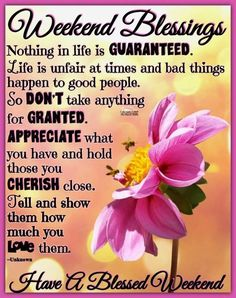 Appreciate what you have & hold those you cherish close. Saturday Morning Quotes, Happy Weekend Quotes, Afternoon Quotes, Funny Weekend, Funny Morning, Funny Friday, Weekend Fun, Good Morning Prayer, Morning Blessings