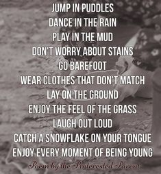 A poem by the Pinterested Parent - children, kids, play, parenting, family, love, outdoors, mud, messy play, dirty
