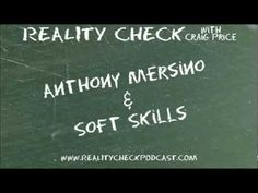 "http://realitycheckpodcast.com    Anthony Mersino talks to Craig about ""soft skills"". They talk about feelings (no...no crying), empathy, interacting with strangers and new people. You know, things Craig has no ability to talk about. They also discuss how to become more self-aware, understanding self-confidence and being more authentic.     Learn more about Anthony at http://www.projectadvisorsgroup.com    Subscribe to the audio podcast at http://realitycheckpodcast.com"