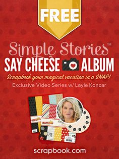 Simple Stories Say Cheese Album Class. Layle Koncar from Simple Stories will show you how to create a beautiful Disney-themed album using the Say Cheese collection. Using the Simple Stories approach to scrapbooking, Layle will demonstrate just how easy it is to preserve your Disney memories.