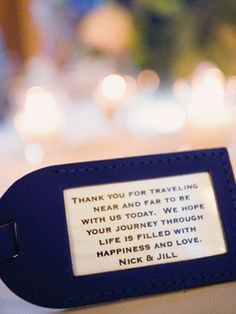 Destination wedding favors. I love the idea of colorful luggage tags with a cute message inside!