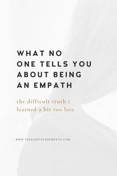 What No One Tells You About Being An Empath — the diary of an empath Empath Traits, Intuitive Empath, Empath Abilities, Psychic Abilities, What Is An Empath, Being An Empath, Psychic Development, Personal Development, Highly Sensitive