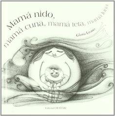 Mama nido, mama cuna, mama teta, mama Luna (Letritas De Amor), http://www.amazon.es/dp/8493623725/ref=cm_sw_r_pi_awdl_2SIlvb014KK19