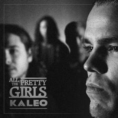 Kaleo - All The Pretty Girls