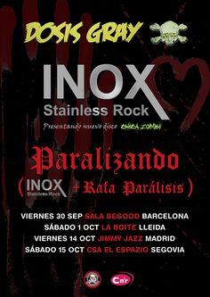 Gira presentación del 2º disco de INOX Hiéreme junto a DOSIS GRAY, nuevo grupo de Rafa Balmaseda (bajista de Parálisis Permanente) y PARALIZANDO