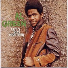Al Green Lets Stay Together Print for the wall