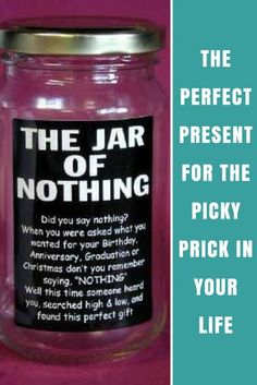 Want a budget friendly and frugal present for that certain someone? This Jar of Nothing is the perfect present for the picky prick in your life! Special Gifts For Him, Bday Gifts For Him, Birthday Gifts, Diy Birthday, Diy Gifts In A Jar, Jar Gifts, Presents For Boyfriend, Boyfriend Gifts, Thanksgiving Gifts