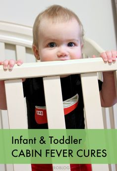 Beat the Boredom with these Infant and Toddler Cabin Fever Cures