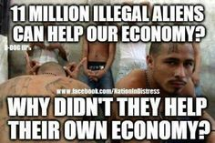 Meme Asks Brutal Question About Illegal Aliens & The Economy Tango, Raised Right, Illegal Aliens, Liberal Logic, All That Matters, Conservative Politics, Whats Wrong, We The People, Islam
