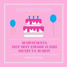 334d736a205 Best of despina's studio · 30 πράγματα που μου έμαθε η ζωή ως τα 30 μου