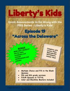 In this Episode, your students will learn about the challenges facing the Continental Army during the winter off 1776 and the first major victory at Trenton after the crossing of the Delaware River on Christmas. A Quiz Set to go along with the PBS Video Series - Liberty's Kids.