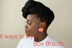 Hair: 6 ways to style box braids