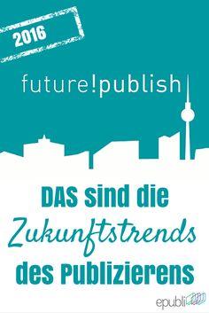 Sind wir bereit für die Zukunft? So war die future!publish 2016 in Berlin http://www.epubli.de/blog/futurepublish #publishing #insights #news