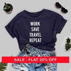 7307c056463 Work Save Travel Repeat Tshirt - funny travel tshirt travel gifts holiday  tshirt adventure t shirt