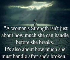 a womans strength life quotes quotes quote life quote girly quotes girly quote strength