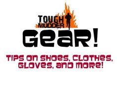 ▶ Tough Mudder Tips on Shoes, Clothes, Gloves, and more! - YouTube; great tips - fanny pack, fingerless gym gloves