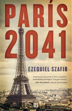 """Ya en preventa """"París, 2041"""", una historia de amistad entrañable frente al terror de Estado, un romance que sucede a pesar de la tiranía y el racismo."""
