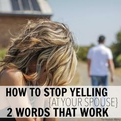 STOP YELLING AT YOUR SPOUSE - these totally changed our marriage! WOW!