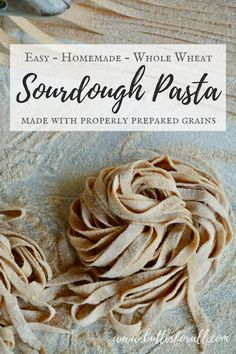 This Whole Wheat Sourdough Pasta is made with properly soured and sprouted grains for a delicious healthy pasta that you can feel good about! Sourdough Recipes, Sourdough Bread, Sourdough Pasta Recipe, Whole Wheat Sourdough, Nourishing Traditions, Snacks Saludables, Healthy Pastas, Healthy Grains, Healthy Food