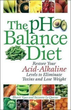 BARNES & NOBLE | The pH Balance Diet: Restore Your Acid-Alkaline Levels to Eliminate Toxins and Lose Weight by Bharti Vyas | Paperback #[KW]