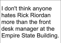 """They probably get people like: """"600th floor"""" and the desk manager's like """"THATS FICTION"""""""