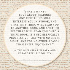 Here are five of my favorite quotes from The Guernsey Literary and Potato Peel Pie Society by Mary Ann Shaffer and Annie Barrows. I enjoyed reading this book a lot!