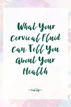 What Your Cervical Fluid Can Tell You About Your Reproductive Health | The Real Life RD