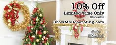 Christmas Decorations- Decorate for Christmas with #ShowMeDecorating and #save 10% off #ChristmasDecorations #CouponCode XMAS10 http://www.showmedecorating.com