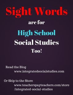 The term Sight Words is rarely used in high school social studies. Teachers usually say vocabulary. But sight words are for high school social studies too! Read my blog or skip to my TpT store. Get yourself a copy today!