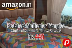 Amazon Lighting Deal is offering Home Candy Triangles Cotton Double Bedsheet with 2 Pillow Covers Multicolor. Color: Multi; Size Name: Double; Material: 100 % Cotton; Thread count: 144 Package Contents: 1 Bedsheet with 2 Pillow Covers; Care Instructions: Color may go out in first wash, Wash the product separately in cold water or machine wash with gentle cycle, Tumble dry,  http://www.paisebachaoindia.com/bedsheet-multicolor-triangles-cotton-double-2-pillow-covers-at-rs-449-amazon/