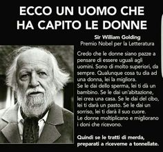 un uomo che ha capito le donne Uno tra tanti. William Golding, Yoga Quotes, Life Quotes, Italian Quotes, Beautiful Words, Cool Words, Sentences, Decir No, Einstein