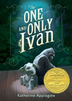 2013 Newbery Medal: The One and Only Ivan by Katherine Applegate