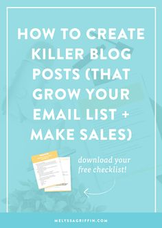 Create a Blog That Converts: How to Write Killer Posts That Grow Your Email List + Make Sales - Melyssa Griffin