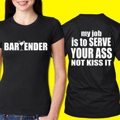 HAHAHAHA! Bartender Uniform, Bartender Shirts, Hey Bartender, Funny Shirts Women, Funny Tshirts, Bartender Quotes, Cheer Shirts, Vinyl Shirts, Shirts With Sayings