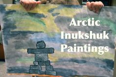 Inuit (Native Canadian) art: Arctic Inukshuk Paintings Inuit- Kid World Citizen Canadian History, Canadian Art, Native Canadian, Projects For Kids, Art Projects, Project Ideas, Montessori Art, Inuit Art, Elementary Art