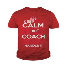 Keep Calm And Let COACH Handle It - COACH Tee Shirt, COACH shirt, COACH Hoodie, COACH Family, COACH Tee, COACH Name, COACH kid, COACH Sweatshirt, COACH lifestyle, COACH names #gift #ideas #Popular #Everything #Videos #Shop #Animals #pets #Architecture #Art #Cars #motorcycles #Celebrities #DIY #crafts #Design #Education #Entertainment #Food #drink #Gardening #Geek #Hair #beauty #Health #fitness #History #Holidays #events #Home decor #Humor #Illustrations #posters #Kids #parenting #Men…