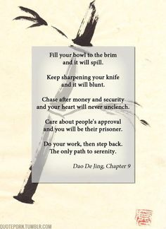quoteporn:    The author of this blog loves and appreciates the wisdom to be found in studies of daoism. I hope to be featuring more daoist quotes on here in the future. Got one you like? Put it in the submissions box!  The Dao De Jing on Amazon