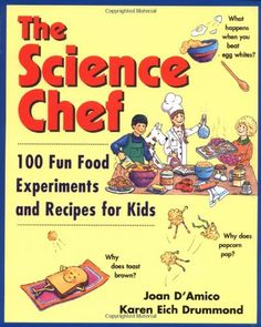 The Science Chef: 100 Fun Food Experiments and Recipes for Kids by Joan D'Amico,http://www.amazon.com/dp/047131045X/ref=cm_sw_r_pi_dp_IU8gsb1TM8GJM6KN