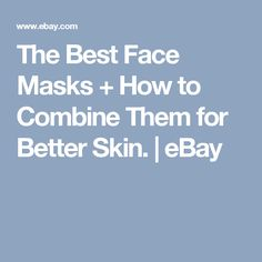 The Best Face Masks + How to Combine Them for Better Skin. | eBay