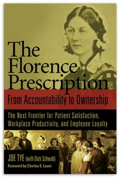 With copies in print, The Florence Prescription is challenging healthcare organizations everywhere to foster a culture of ownership to promote a more positive, productive, and people-centered workplace Nursing Leadership, Nursing Career, Community Health Nursing, Nursing Fields, Workplace Productivity, Books To Read, My Books, Hospice Nurse, Florence Nightingale