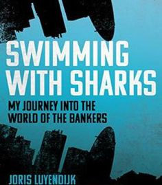 Swimming With Sharks: My Journey Into The World Of The Bankers PDF