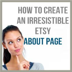 How To Create An Irresistible Etsy About Page. Here are a few tips to help you make the most of your Etsy Shop's About Page. http://www.craftmakerpro.com/business-tips/create-irresistible-etsy-page/