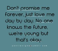 Don't promise me forever