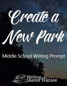 Create a New Park Middle School Writing Prompt -- Dark Sky Parks are far away…